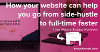 How your website can help you go from side-hustle to full-time faster