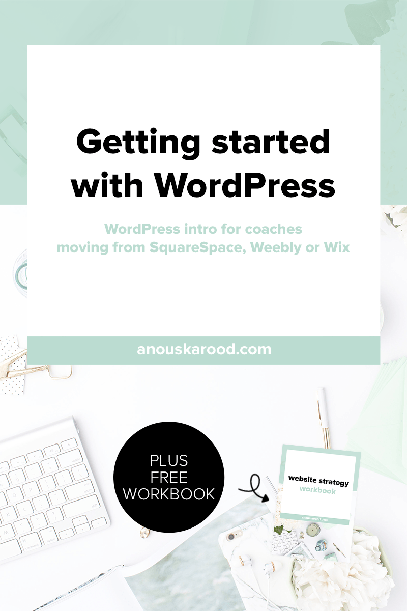 Getting started with WordPress: WordPress intro for coaches moving from SquareSpace, Weebly or Wix